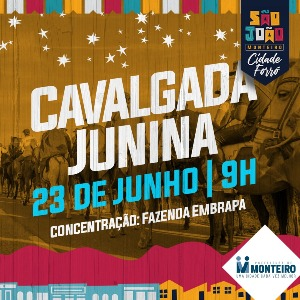 Monteiro recebe no próximo Domingo, a grande cavalgada junina.